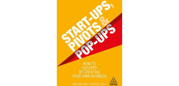 Start-Ups, Pivots and Pop-Ups: How to Succeed by Creating Your […]