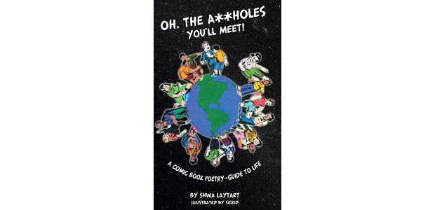 Oh, the A**holes You'll Meet!: A Comic Book Poetry-Guide To […]